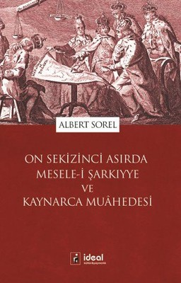 On Sekizinci Asırda Mesele-i Şarkıyye ve Kaynarca Muahedesi