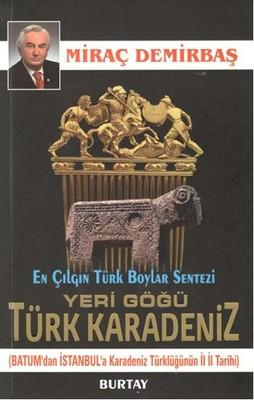 Yeri Göğü Türk Karadeniz Batum'dan İstanbul'a Karadeniz Türklüğünün İl İl Tarihi