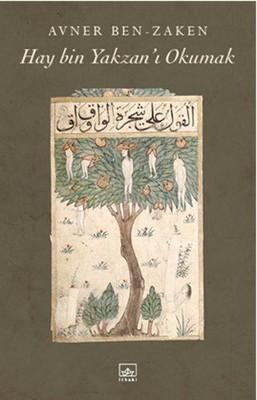 Hay bin Yakzan'ı Okumak