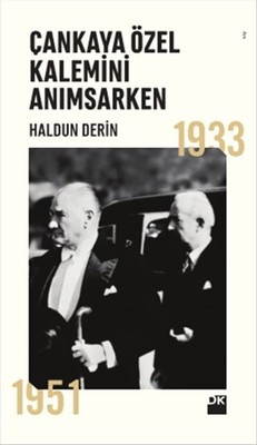 Çankaya Özel Kalemini Anımsarken 1933-1951