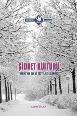 Şiddet Kültürü-Türkiye'nin Suç ve Sosyal Risk Haritası