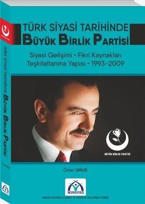 Türk Siyasi Tarihinde Büyük Birlik Partisi