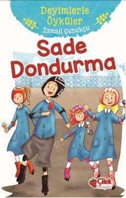 Sade Dondurma-Deyimlerle Öyküler
