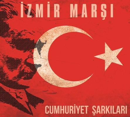 Cumhuriyet Şarkıları - İzmir Marşı
