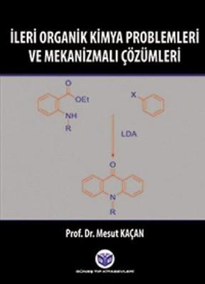 İleri Organik Kimya Problemleri ve Mekanizmalı Çözümleri