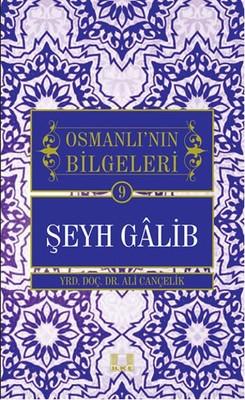 Şeyh Galib-Osmanlı'nın Bilgeleri