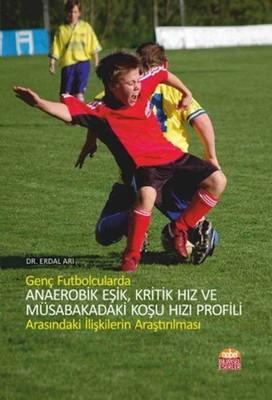 Genç Futbolcularda Anaerobik Eşik, Kritik Hız ve Müsabakadaki Koşu Hızı Profili