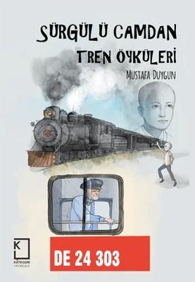 Sürgülü Camdan Tren Öyküleri