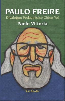 Paulo Freire-Diyaloğun Pedagojisine Giden Yol