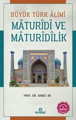 Büyük Türk Alimi Maturidi ve Maturidilik