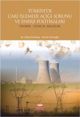 Türkiye'de Cari İşlemler Açığı Sorunu ve Enerji Politikaları
