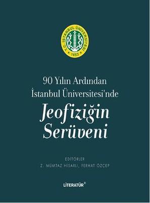 90 Yılın Ardından İstanbul Üniversitesi'nde Jeofiziğin Serüveni