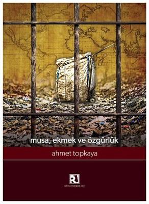 Musa Ekmek ve Özgürlük