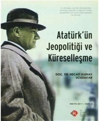 Atatürk'ün Jeopolitiği ve Küreselleşme