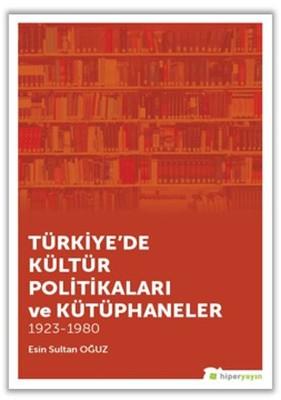 Türkiye'de Kültür Politikaları ve Kütüphaneler