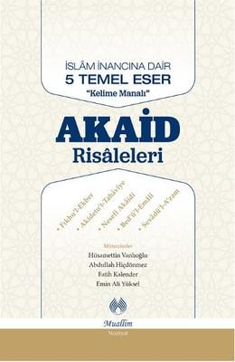 İslam İnancına Dair Beş Temel Eser-Akaid Risaleleri Tercümesi