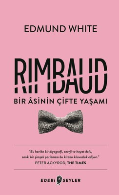 Rimbaud Bir Asinin Çifte Yaşamı