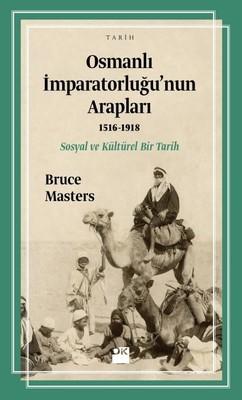 Osmanlı İmparatorluğu'nun Arapları 1516-1918