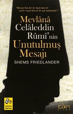 Mevlana Celaleddin Rumi'nin Unutulmuş Mesajı