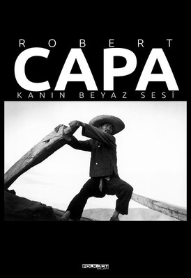 Robert Capa Kanın Beyaz Sesi