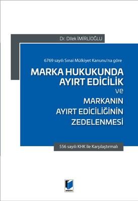Marka Hukukunda Ayırt Edicilik ve Markanın Ayırt Ediciliğinin Zedelenmesi