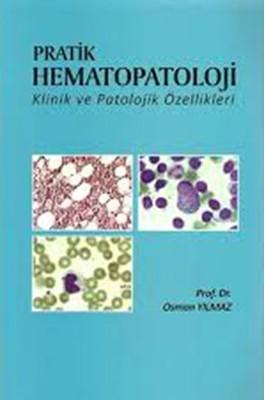 Pratik Hematopatoloji Klinik ve Patolojik Özellikleri