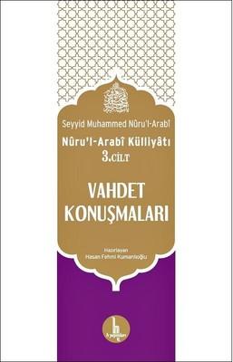 Nuru'l Arabi Külliyatı 3. Cilt Vahdet Konuşmaları