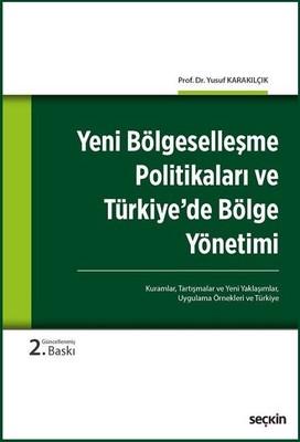 Yeni Bölgeselleşme Politikaları ve Türkiye'de Bölge Yönetimi