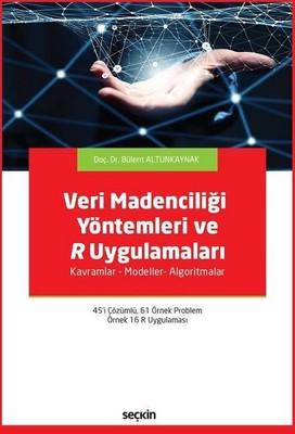 Veri Madenciliği Yöntemleri ve R Uygulamaları