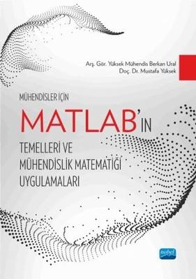 MATLAB'ın Temelleri ve Mühendislik Matematiği Uygulamaları