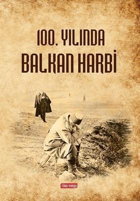100.Yılında Balkan Harbi