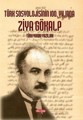 Türk Sosyolojisinin 100.Yılında Ziya Gökalp