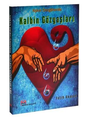 Aşkın Dergahında Kalbin Gözyaşları