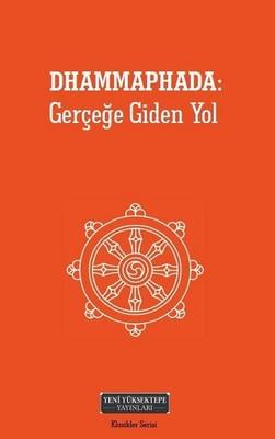 Dhammaphada-Gerçeğe Giden Yol