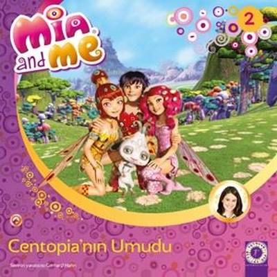 Centopia'nın Umudu Mia and Me