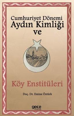 Cumhuriyet Dönemi Aydın Kimliği ve Köy Enstitüleri