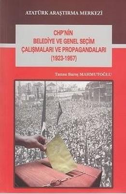 CHP'nin Belediye ve Genel Seçim Çalışmaları ve Propagandaları