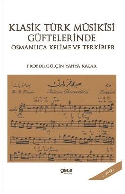 Klasik Türk Musikısi Güftelerinde Osmanlıca Kelime ve Terkıbler