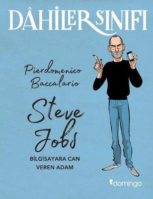 Dahiler Sınıfı: Steve Jobs - Bilgisayara Can Veren Adam
