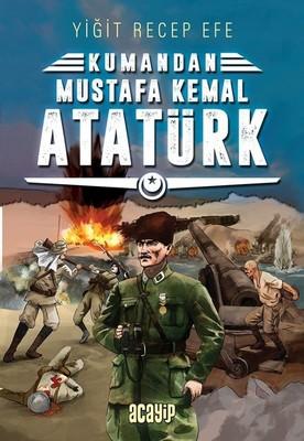 Kumandan Mustafa Kemal Atatürk
