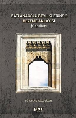 Batı Anadolu Beyliklerinde Bezeme Anlayışı-Camiler