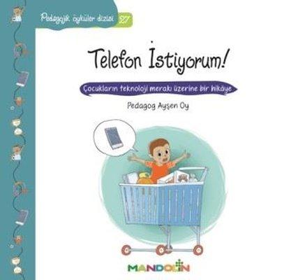 Telefon İstiyorum!-Pedagojik Öyküler Dizisi 27