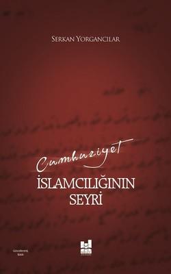 Cumhuriyet İslamcılığın Seyri