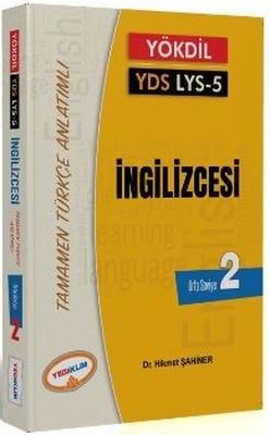 YÖKDİL YDS LYS 5 İngilizcesi Seviye 2 Tamamen Türkçe Anlatımlı