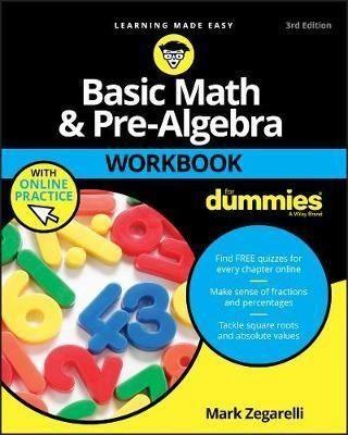 Basic Math & Pre-Algebra For Dummies, 3rd Edition