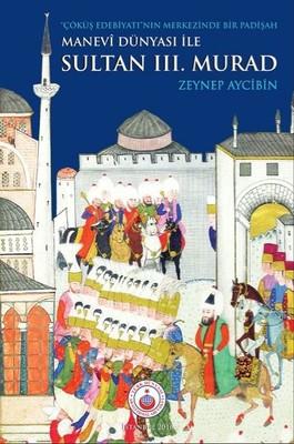 Manevi Dünyası İle Sultan 3.Murad