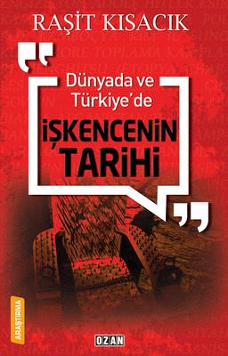 Dünyada ve Türkiye'de İşkencenin Tarihi