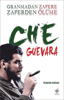 Granmadan Zafere Zaferden Ölüme Che Guevara