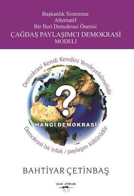 Başkanlık Sistemine Alternatif Bir İleri Demokrasi Önerisi Çağdaş Paylaşımcı Demokrasi Modeli