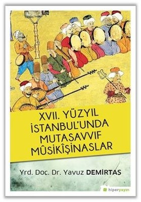 17.Yüzyıl İstanbul'unda Mutasavvıf Musikışinaslar